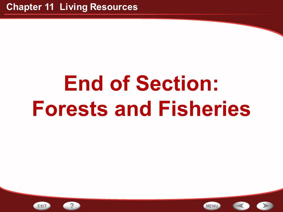 End of Section: Forests and Fisheries