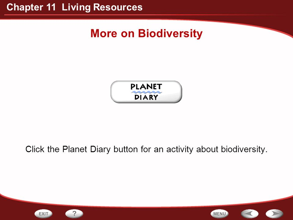 Click the Planet Diary button for an activity about biodiversity.