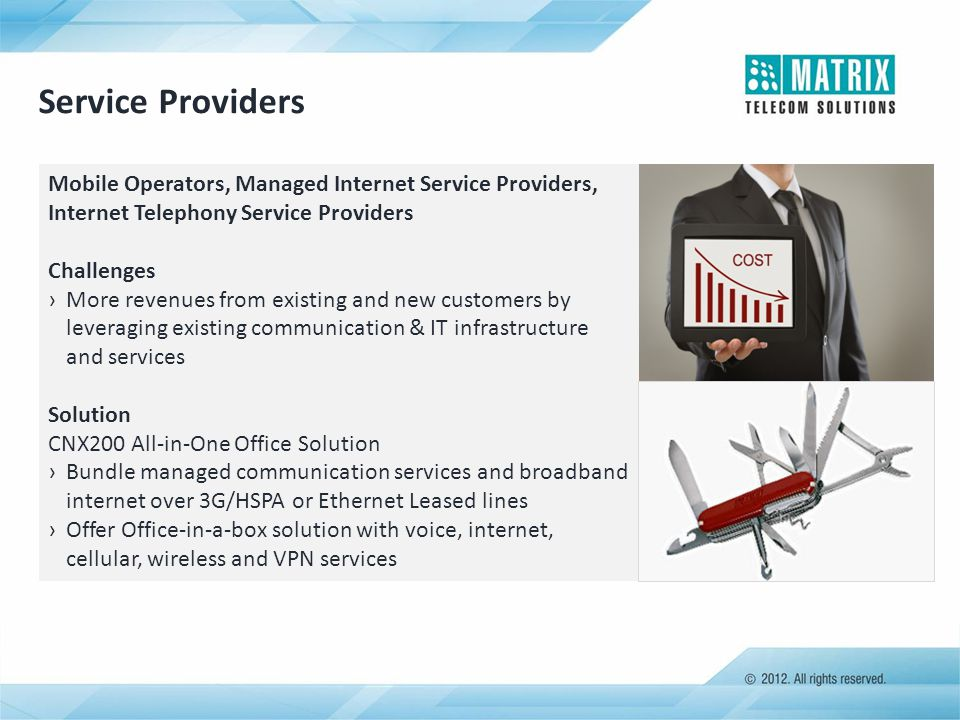 Service Providers Mobile Operators, Managed Internet Service Providers, Internet Telephony Service Providers.