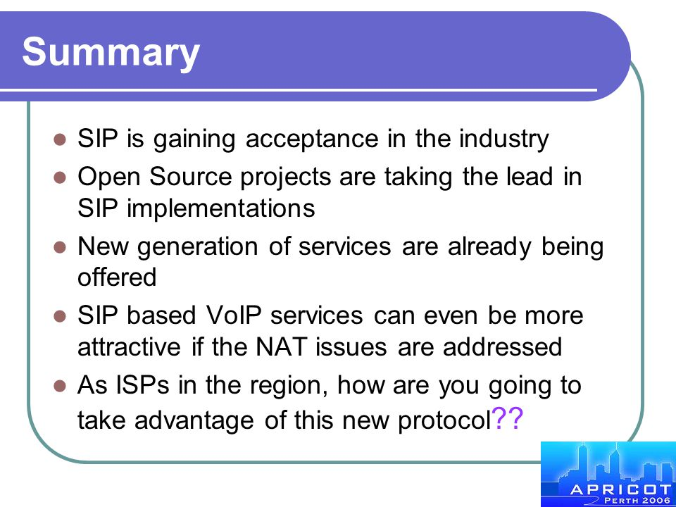 Summary SIP is gaining acceptance in the industry