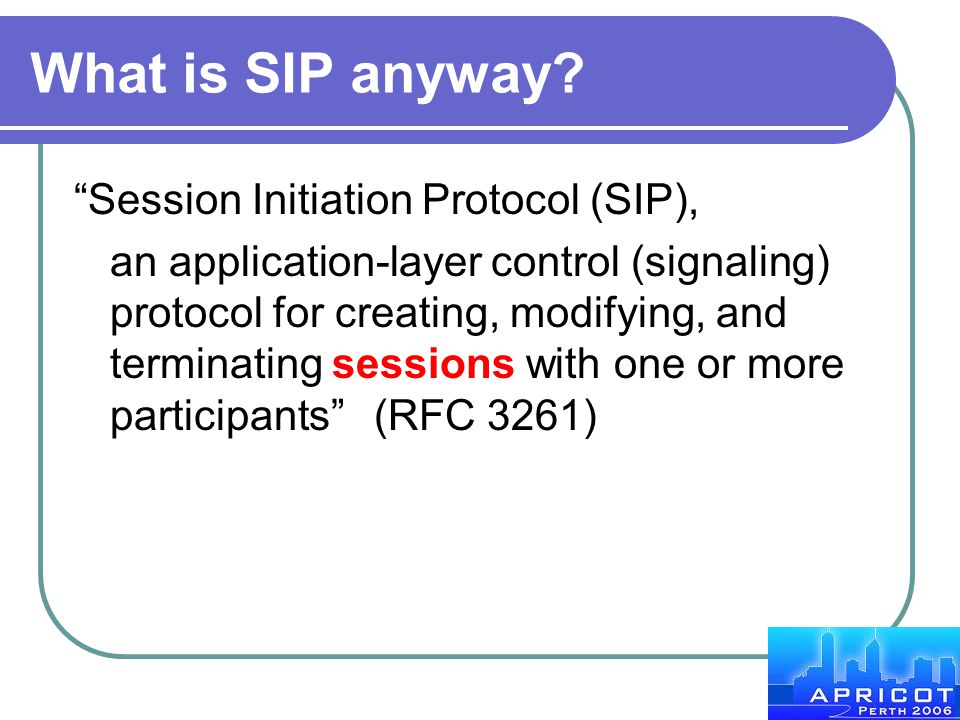 What is SIP anyway Session Initiation Protocol (SIP),