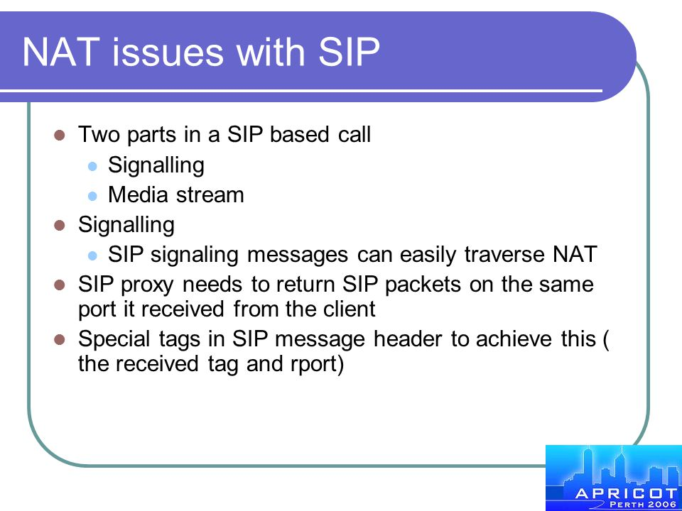 NAT issues with SIP Two parts in a SIP based call Signalling