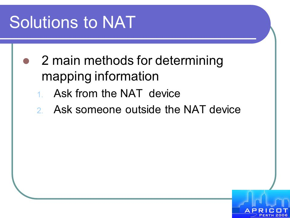 Solutions to NAT 2 main methods for determining mapping information
