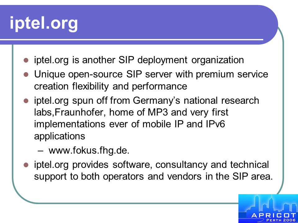 iptel.org iptel.org is another SIP deployment organization