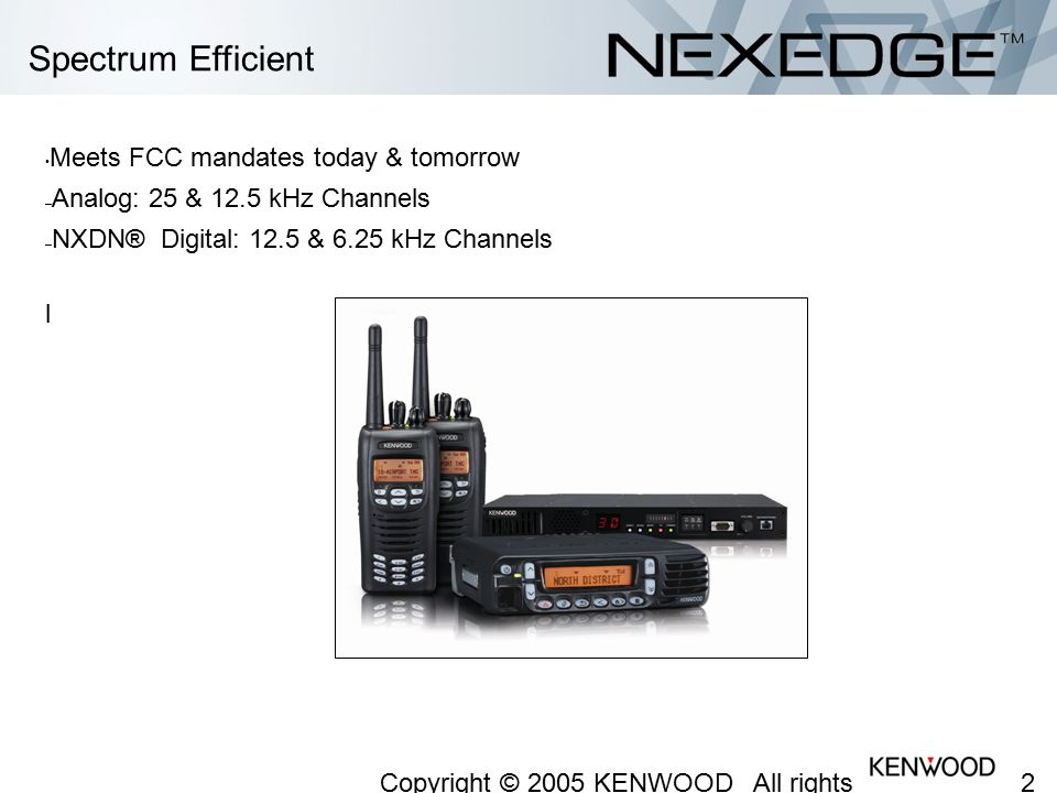 Spectrum Efficient Meets FCC mandates today & tomorrow