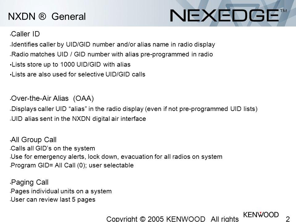 NXDN ® General Caller ID Caller ID Over-the-Air Alias (OAA)