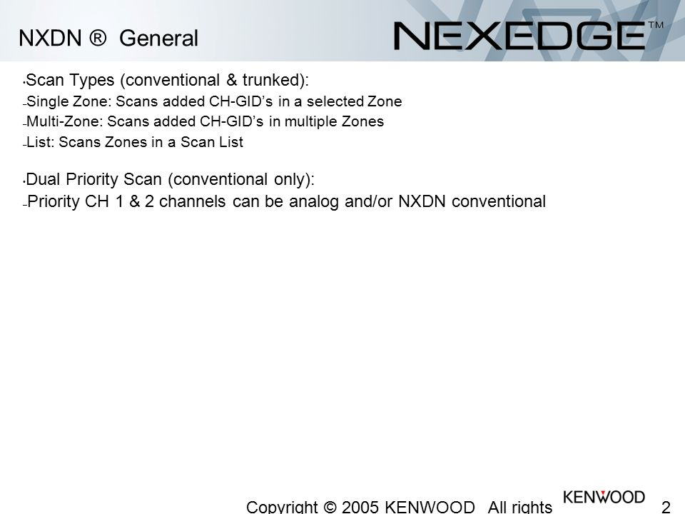 NXDN ® General Traditional Kenwood Scan Parameters (e.g. 180-Series)