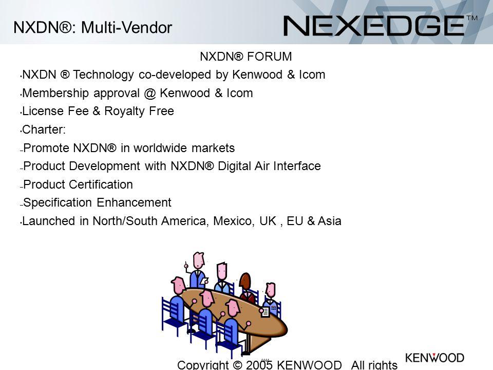 NXDN®: Multi-Vendor NXDN® FORUM