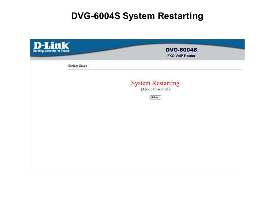 DVG-6004S System Restarting