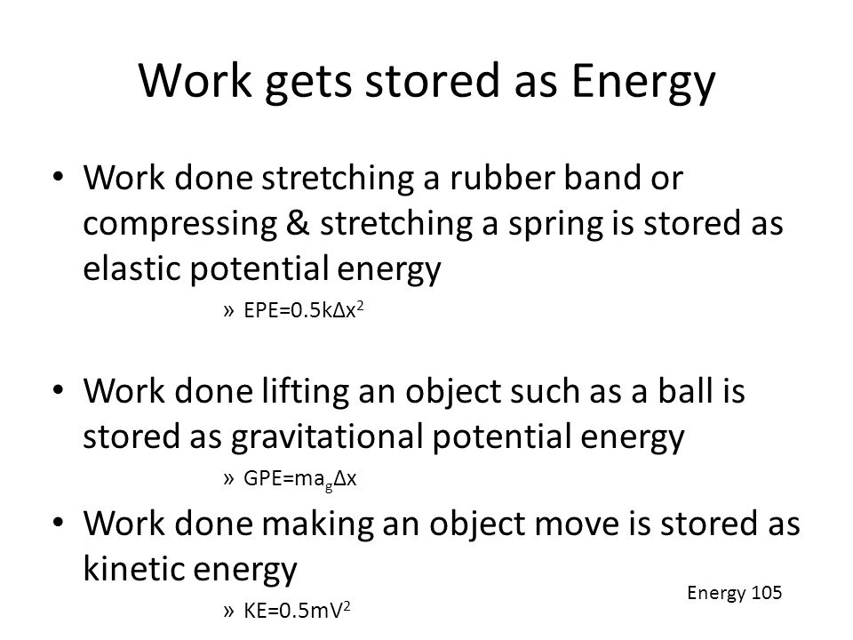 Work gets stored as Energy