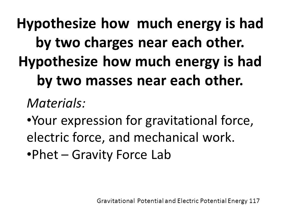 Hypothesize how much energy is had by two charges near each other.