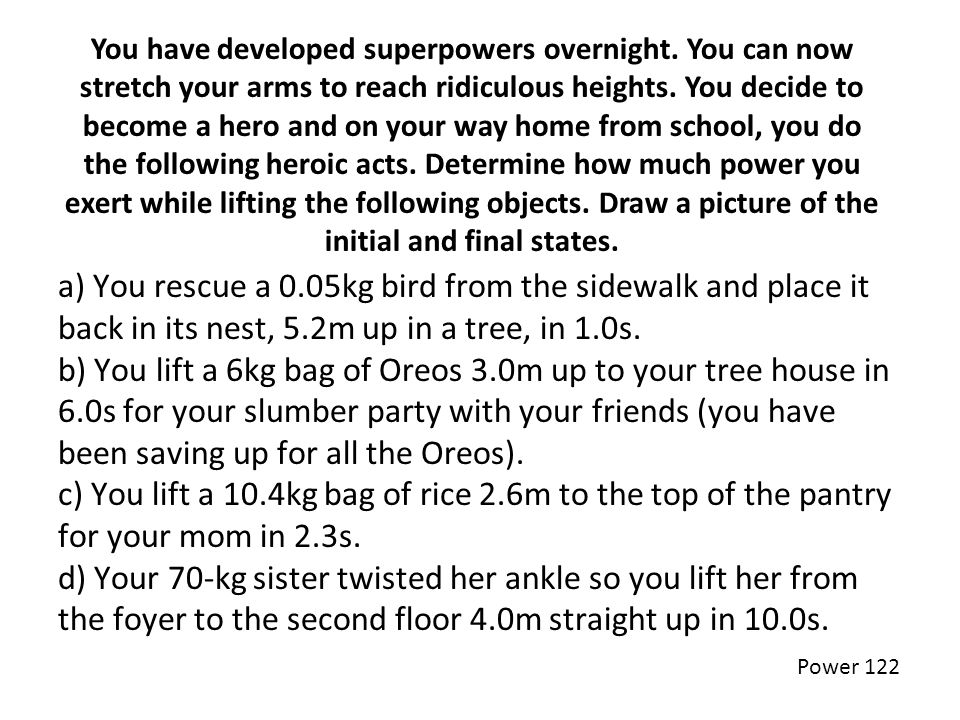 You have developed superpowers overnight