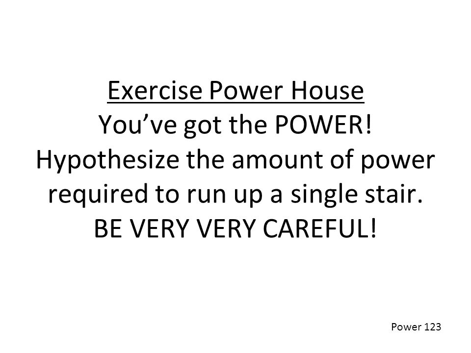 Exercise Power House You've got the POWER