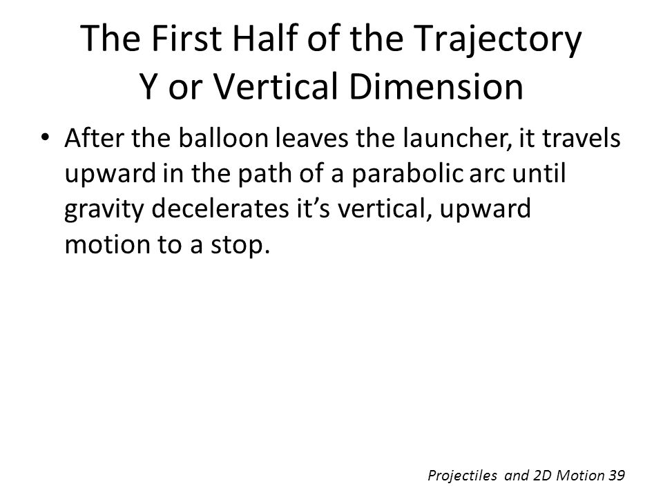 The First Half of the Trajectory Y or Vertical Dimension