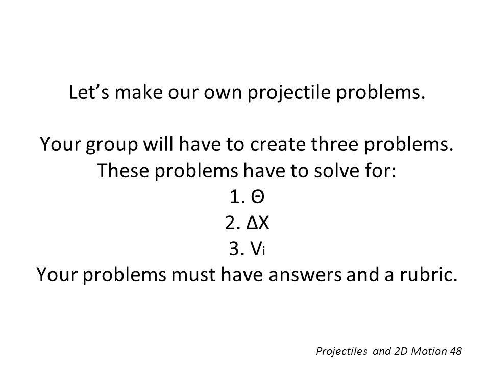 Let's make our own projectile problems