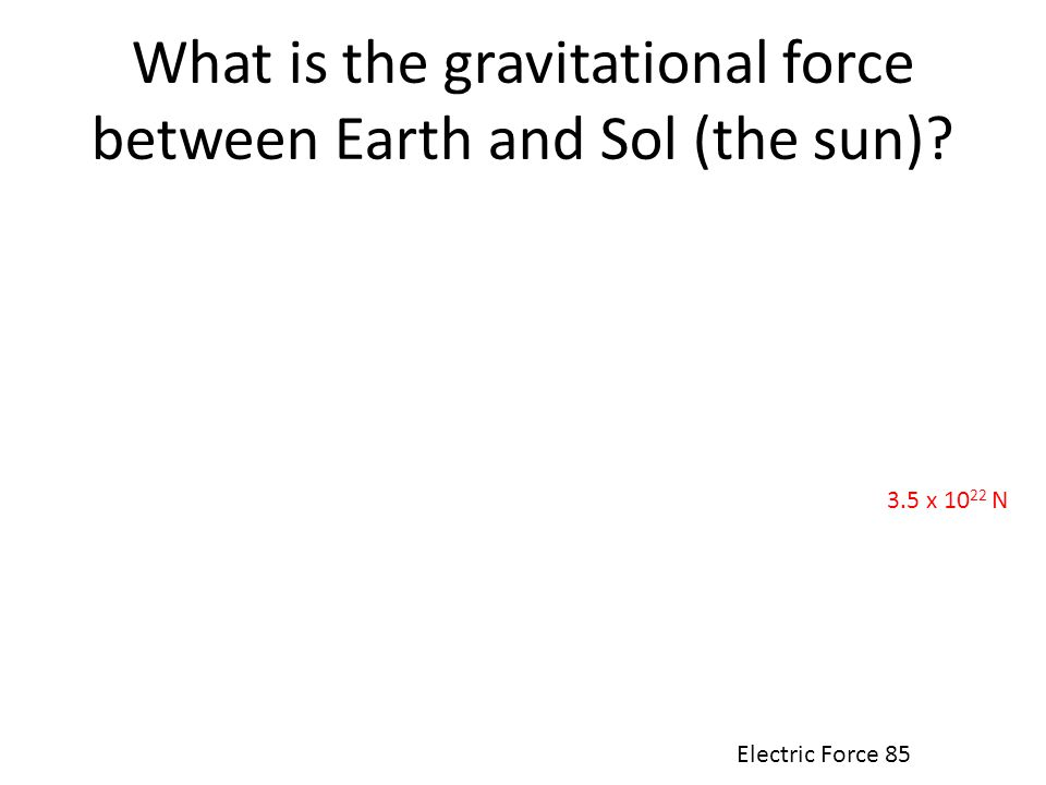 What is the gravitational force between Earth and Sol (the sun)