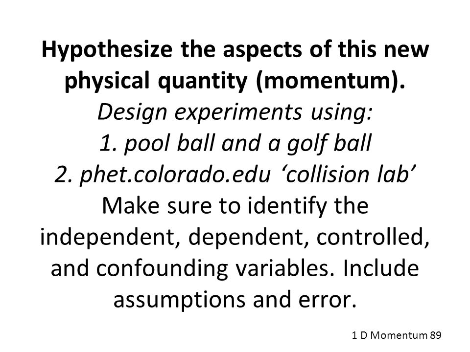 Hypothesize the aspects of this new physical quantity (momentum)