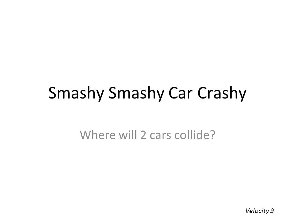 Smashy Smashy Car Crashy