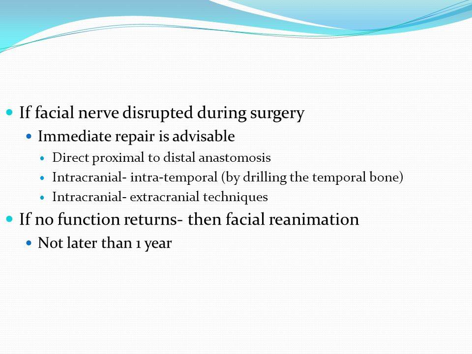 If facial nerve disrupted during surgery