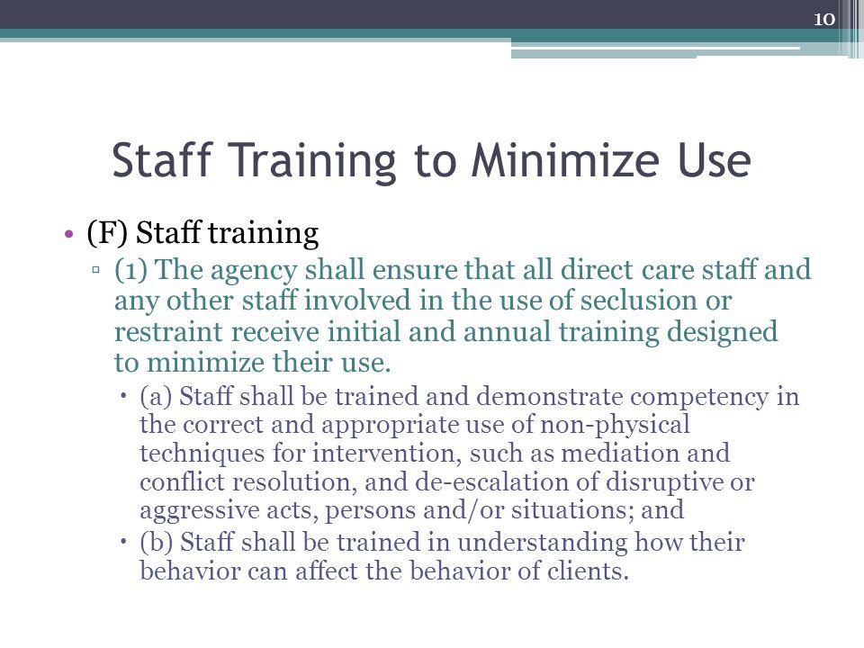 Staff Training to Minimize Use