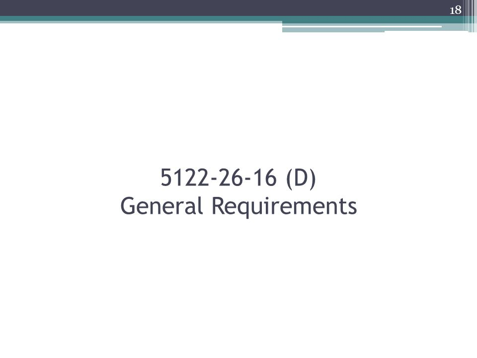 5122-26-16 (D) General Requirements