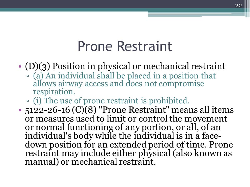 Prone Restraint (D)(3) Position in physical or mechanical restraint