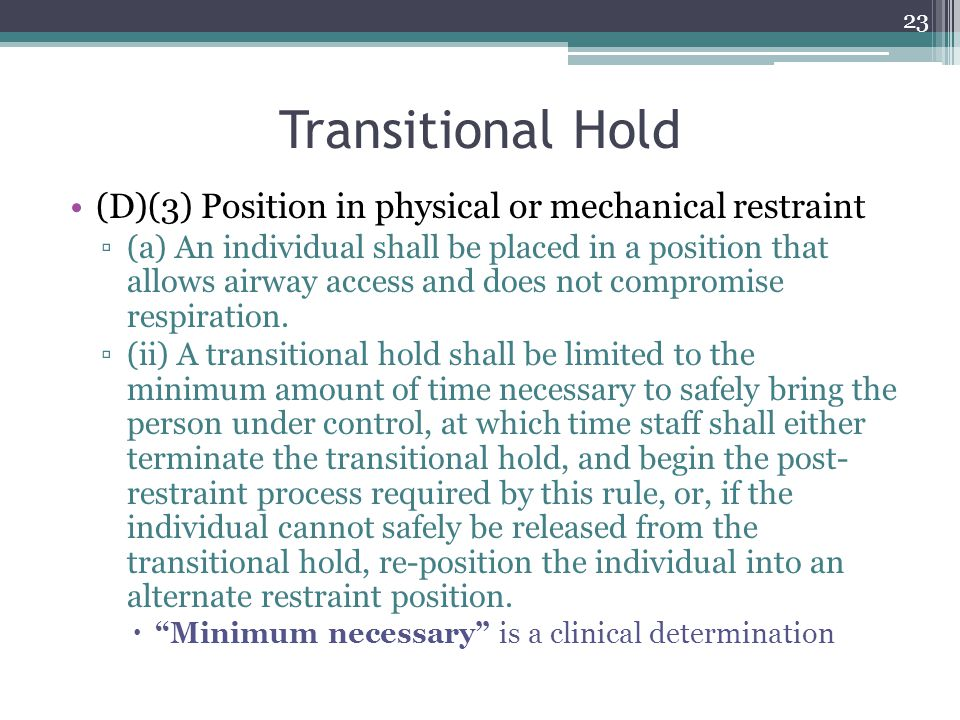 Transitional Hold (D)(3) Position in physical or mechanical restraint