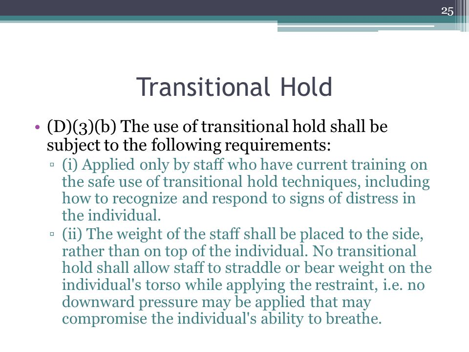 Transitional Hold (D)(3)(b) The use of transitional hold shall be subject to the following requirements: