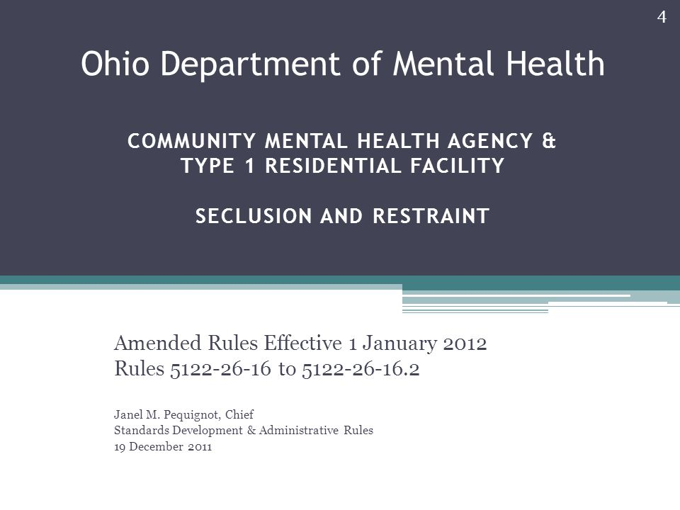 Ohio Department of Mental Health Community Mental Health Agency & Type 1 Residential Facility Seclusion and Restraint