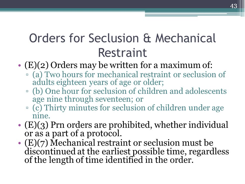 Orders for Seclusion & Mechanical Restraint