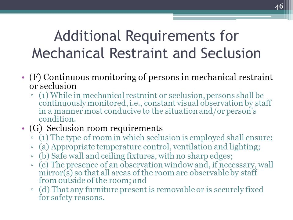 Additional Requirements for Mechanical Restraint and Seclusion