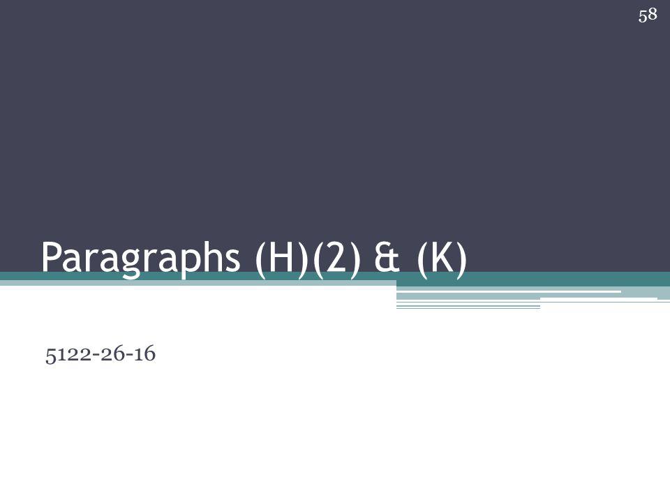 Paragraphs (H)(2) & (K) 5122-26-16