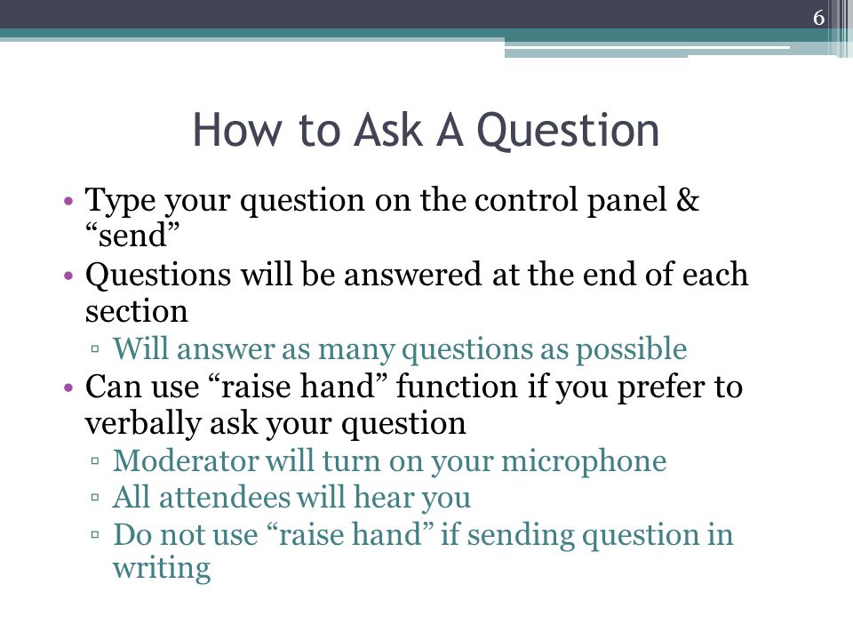 How to Ask A Question Type your question on the control panel & send
