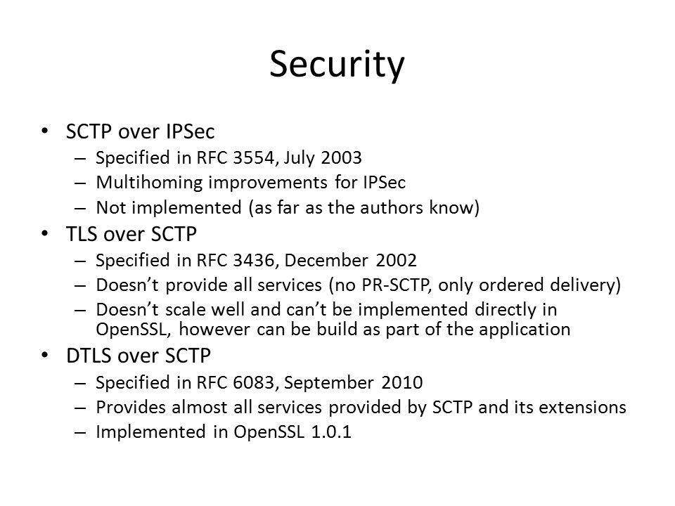 Security SCTP over IPSec TLS over SCTP DTLS over SCTP