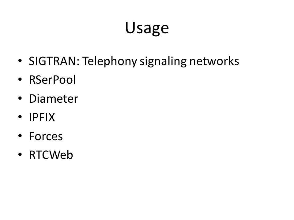 Usage SIGTRAN: Telephony signaling networks RSerPool Diameter IPFIX