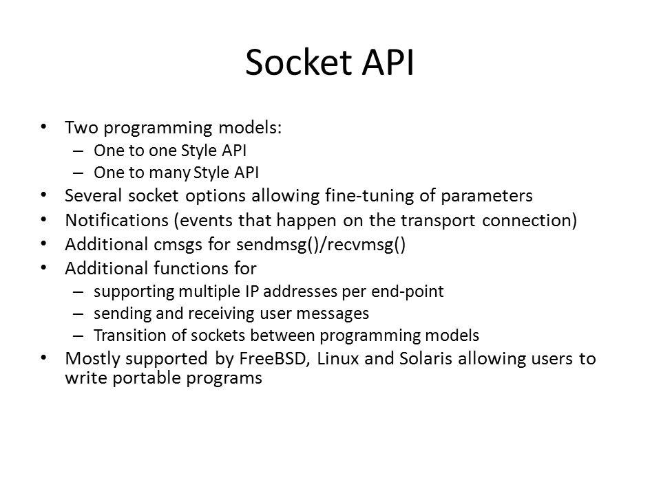 Socket API Two programming models: