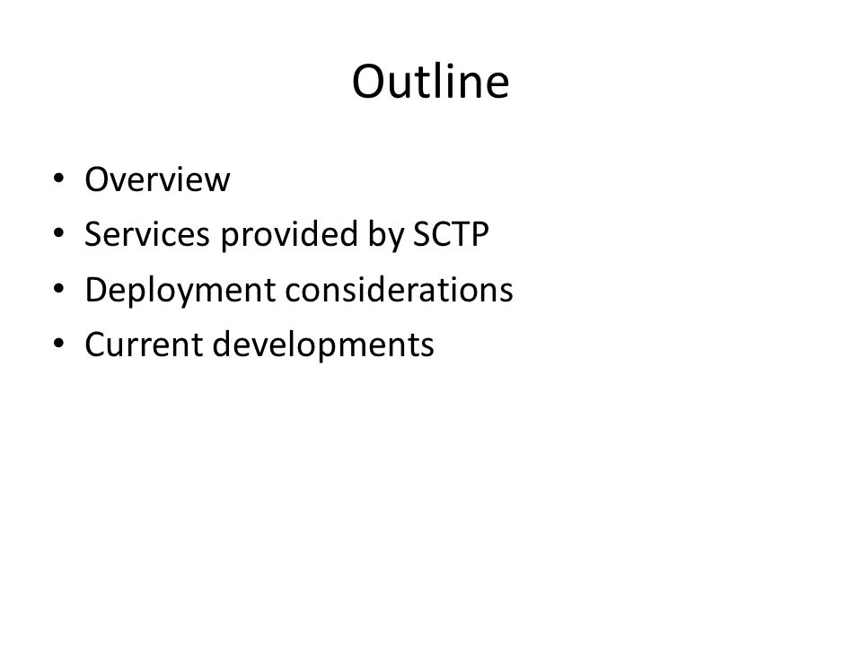 Outline Overview Services provided by SCTP Deployment considerations