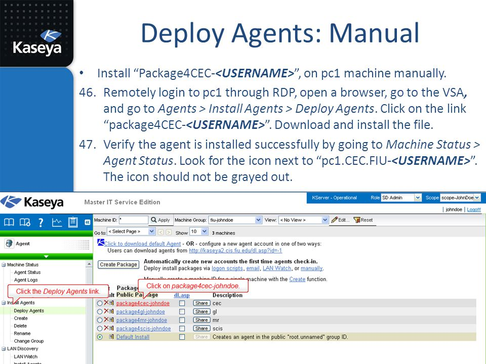 Deploy Agents: Manual Install Package4CEC-<USERNAME> , on pc1 machine manually.