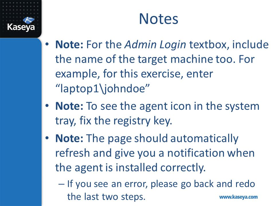 Notes Note: For the Admin Login textbox, include the name of the target machine too. For example, for this exercise, enter laptop1\johndoe