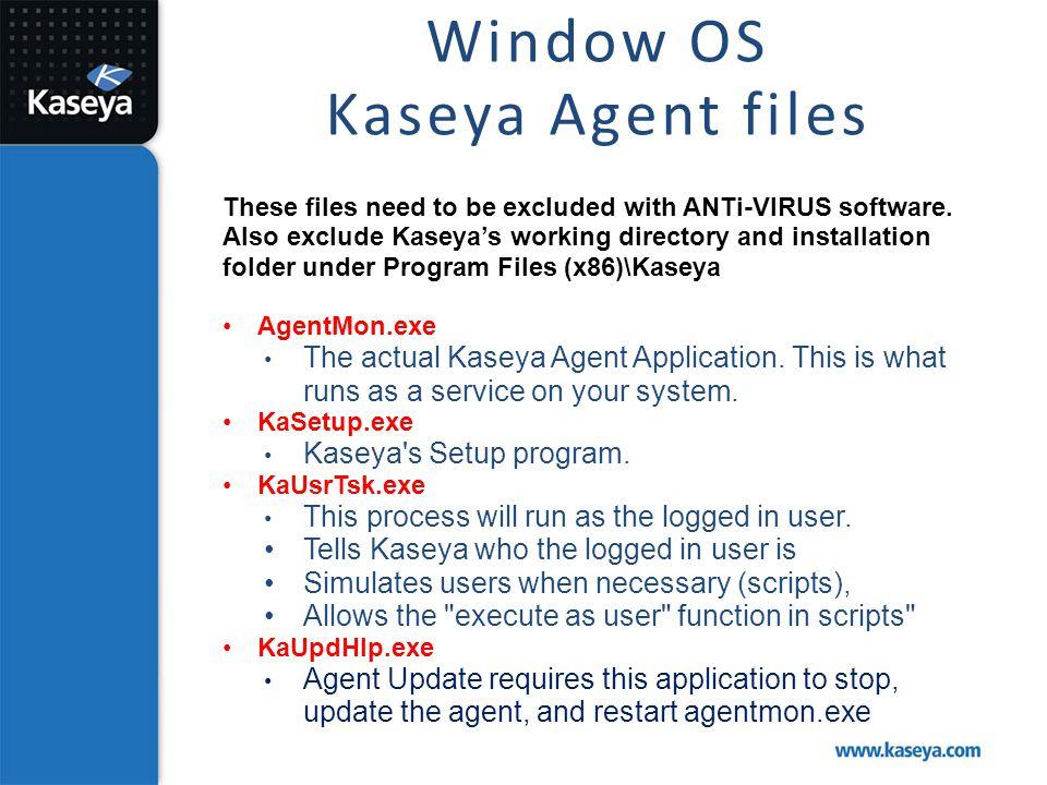Window OS Kaseya Agent files
