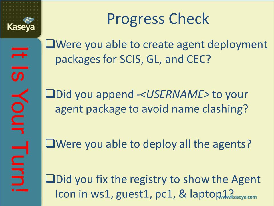 Progress Check Were you able to create agent deployment packages for SCIS, GL, and CEC