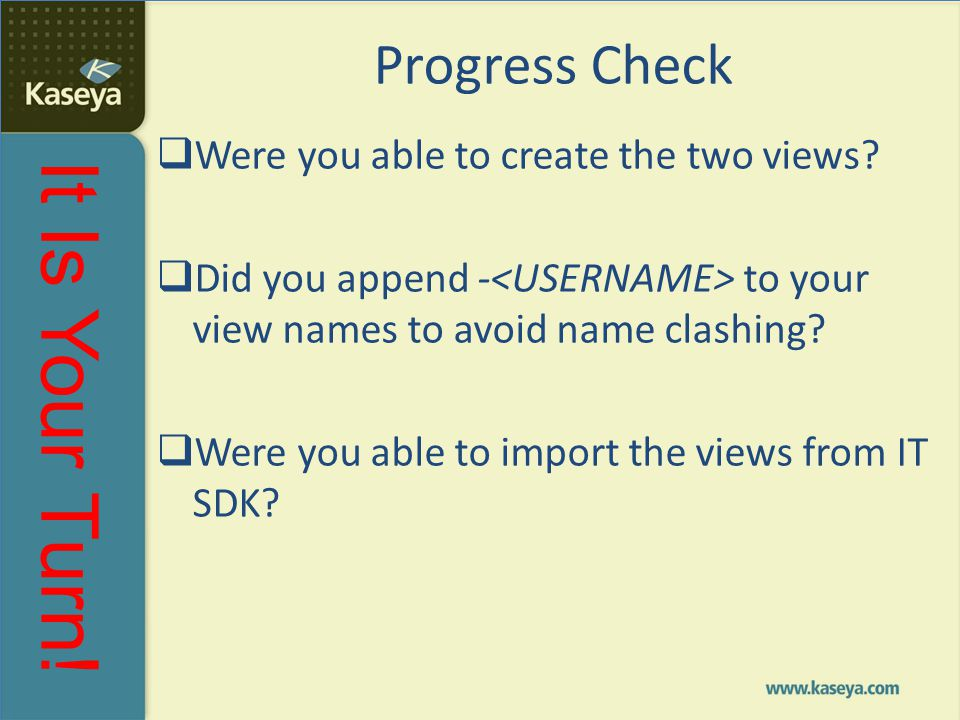 Progress Check Were you able to create the two views