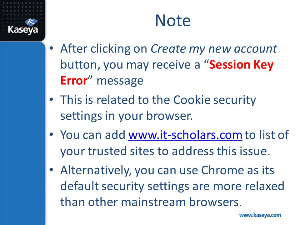 Note After clicking on Create my new account button, you may receive a Session Key Error message.