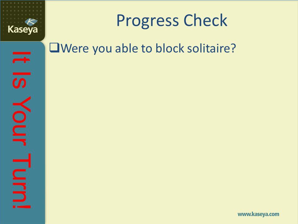 Progress Check Were you able to block solitaire