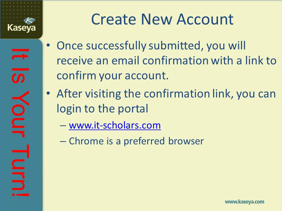 Create New Account Once successfully submitted, you will receive an email confirmation with a link to confirm your account.