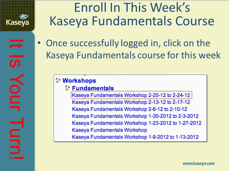 Enroll In This Week's Kaseya Fundamentals Course