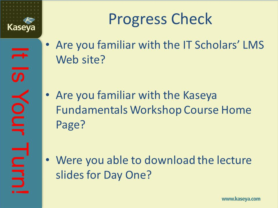Progress Check Are you familiar with the IT Scholars' LMS Web site
