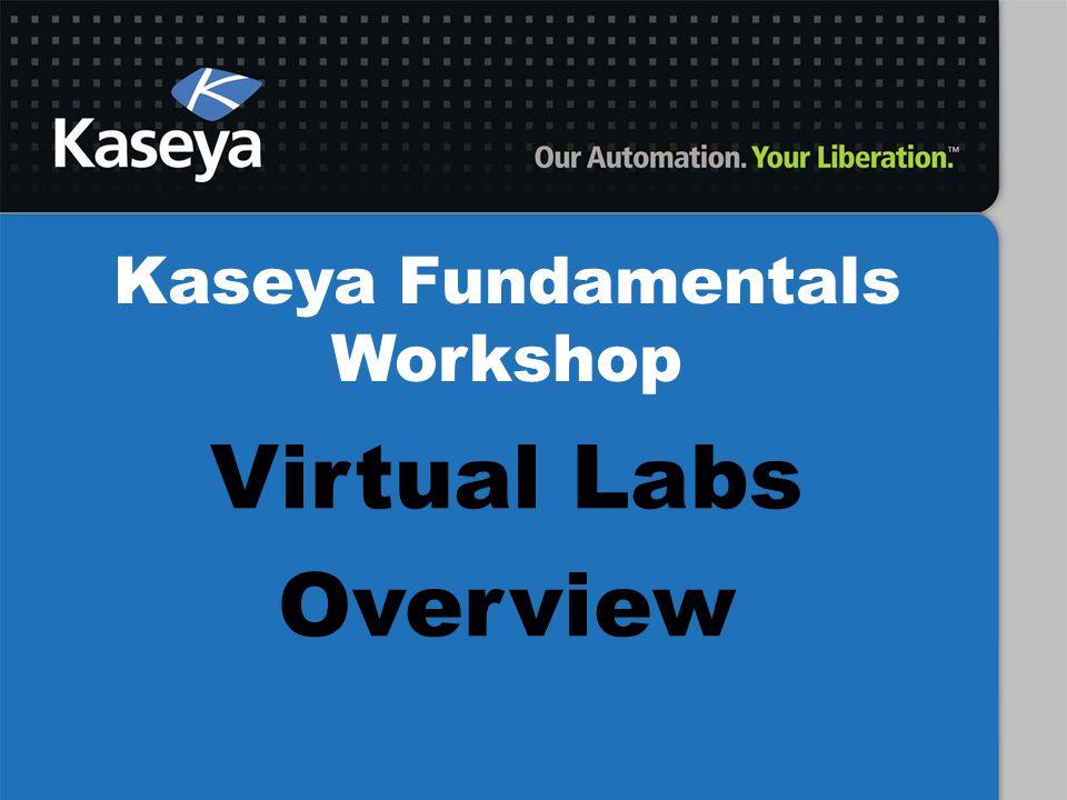 Kaseya Fundamentals Workshop