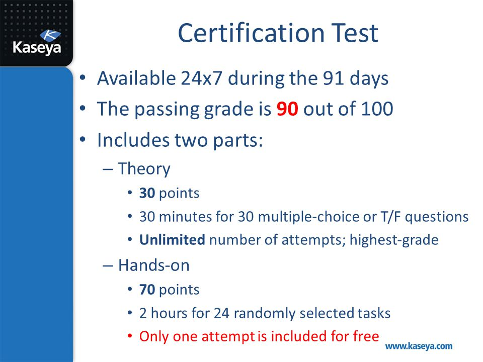 Certification Test Available 24x7 during the 91 days
