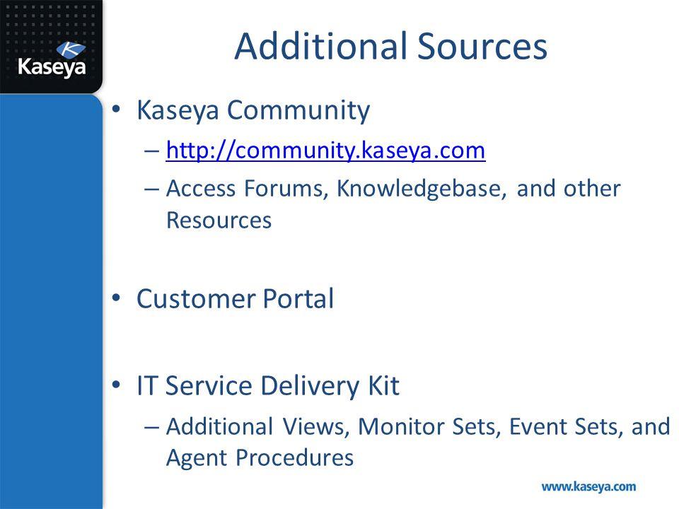 Additional Sources Kaseya Community Customer Portal